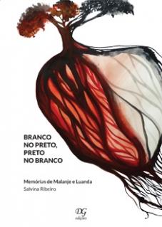 BRANCO NO PRETO, PRETO NO BANCO - Memórias de Malanje e Luanda