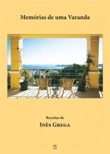 MEMÓRIAS DE UMA VARANDA - Receitas de Inês Grega